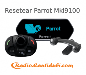 Cómo resetear el Parrot mki9100
